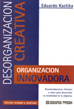 Desorganizaci�n creativa, organizaci�n innovadora
