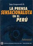LA PRENSA SENSACIONALISTA EN EL PER�