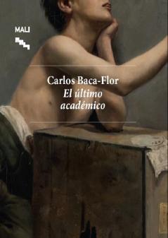 CARLOS BACA-FLOR, EL �LTIMO ACAD�MICO