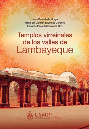 TEMPLOS VIRREINALES DE LOS VALLES DE LAMBAYEQUE