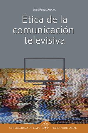 ETICA DE LA COMUNICACI�N TELEVISIVA
