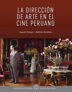 LA DIRECCI�N DE ARTE EN EL CINE PERUANO
