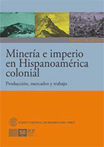 MINERIA E IMPERIO EN HISPANOAM�RICA COLONIAL