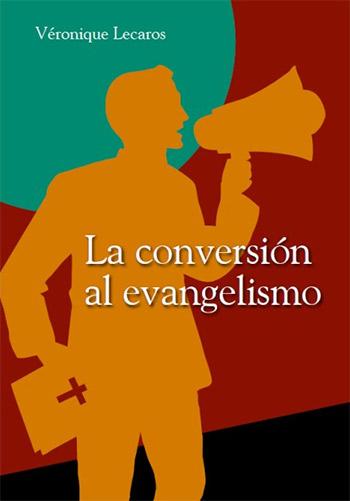 LA CONVERSI�N AL EVANGELISMO