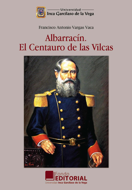 ALBARRACÍN EL CENTAURO DE LAS VILCAS