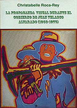 La propaganda visual durante el gobierno de Juan Velasco Alvarado
