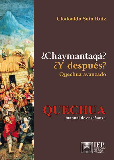 ¿Chaymantaqá? ¿Y después? Quechua avanzado