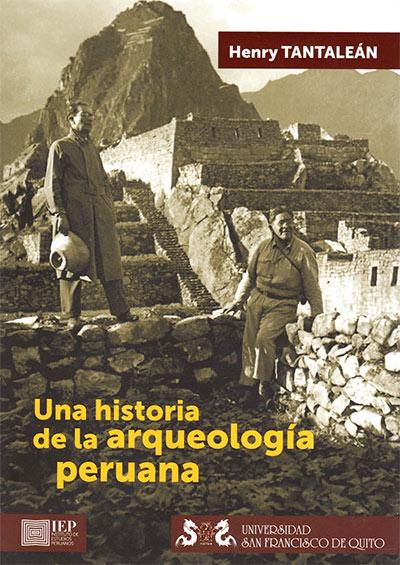 UNA HISTORIA DE LA ARQUEOLOGÍA PERUANA
