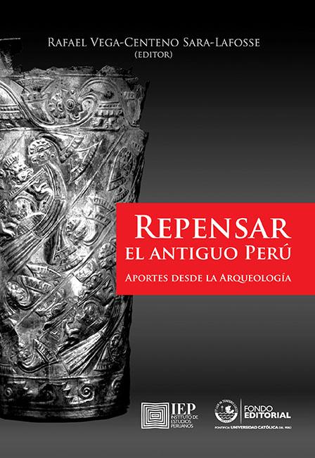 REPENSAR EL ANTIGUO PERÚ