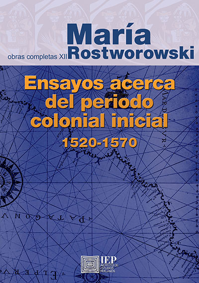 ENSAYOS ACERCA DEL PERÍODO COLONIAL INICIAL 1520-1570