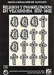 RELIGIÓN Y EVANGELIZACIÓN EN VILCABAMBA (1572-1612)