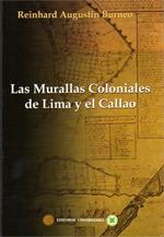 Las murallas coloniales de Lima y el Callao