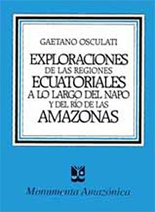 Exploraciones de las regiones ecuatoriales a lo largo del Napo y de los r�os de las Amazonas