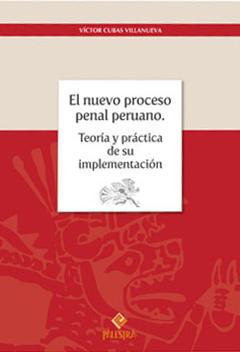 El nuevo proceso penal peruano