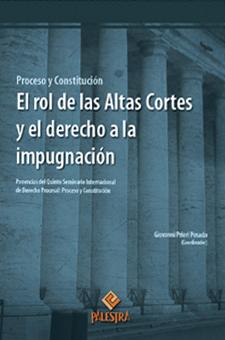 EL ROL DE LAS ALTAS CORTES Y EL DERECHO A LA IMPUGNACI�N