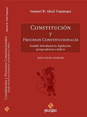 CONSTITUCI�N Y PROCESOS CONSTITUCIONALES (5TA. ED.)