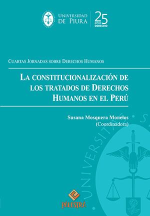 LA CONSTITUCIONALIZACI�N DE LOS TRATADOS DE DERECHOS HUMANOS EN EL PER�