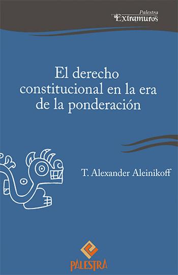 EL DERECHO CONSTITUCIONAL EN LA ERA DE LA PONDERACI�N