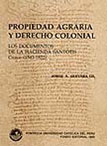 PROPIEDAD AGRARIA Y DERECHO COLONIAL