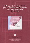 EL PROCESO DE CONVERSACIONES PARA LA SOLUCI�N DEL DIFERENDO PERUANO ECUATORIANO