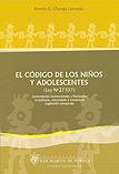 El c�digo de los ni�os y adolescentes (Ley N� 27337)