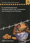 La responsabilidad internacional del individuo por crímenes de guerra