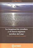 La imaginación creadora y el nuevo régimen jurídico del mar