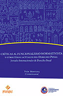 Criticas al funcionalismo normativista y otros temas actuales del derecho penal