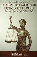La administraci�n de justicia en el Per�: problema de g�nero