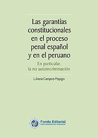 Las garantías constitucionales en el proceso penal español y en el peruano