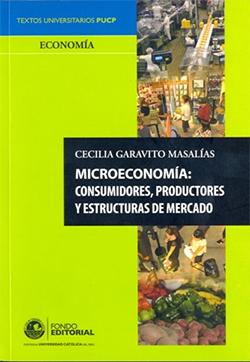Microeconom�a: consumidores, productores y estructuras de mercado