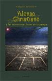 Alonso Christiano y las misteriosas luces de la pampa