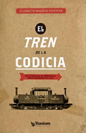 EL TREN DE LA CODICIA. PRIMERA PARTE