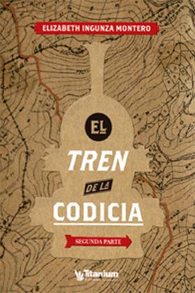 EL TREN DE LA CODICIA. SEGUNDA PARTE