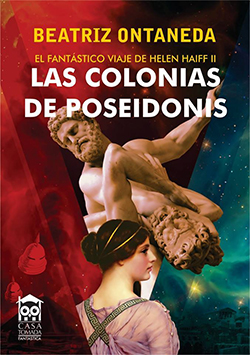 EL FANT�STICO VIAJE DE HELEN HAIFF II: LAS COLONIAS DE POSEIDONIS