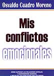 Mis conflictos emocionales