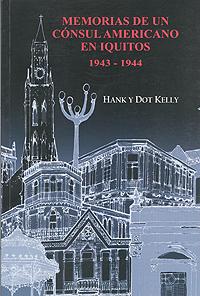 Memorias de un c�nsul americano en Iquitos 1943-1944