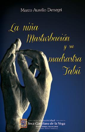 LA NIÑA MASTURBACIÓN Y SU MADRASTRA TABÚ