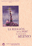 LA RELIGI�N EN EL PER� AL FILO DEL MILENIO
