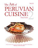 The art of Peruvian Cuisine Vol II