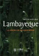 Lambayeque La cocina de un gran se�or