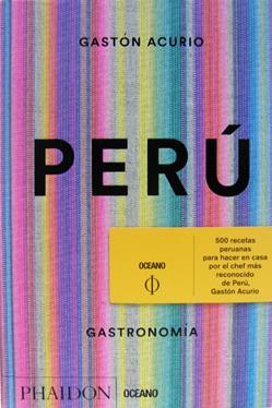 Per�: Gastronom�a 500 recetas peruanas para hacer en casa, por el cheff m�s reconocido del Per�